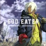 God Eater (Anime) – Soundtrack