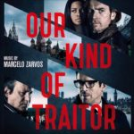 Un Traidor Entre Nosotros (Our Kind Of Traitor) – Soundtrack, Tráiler