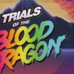 Soundtrack – Trials of the Blood Dragon (PC, PS4, XB1)