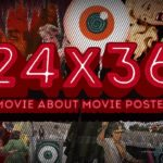 Tráiler – 24×36: A Movie About Movie Posters (Documental)