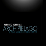 Archipiélago: A Film Music Retrospective (Alberto Iglesias) – Álbum