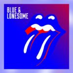 Blue & Lonesome (The Rolling Stones) – Álbum