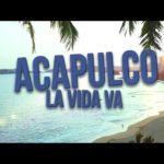 Tráiler – Acapulco, La Vida Va