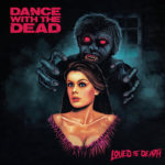 Dance with the Dead – Discografía (2013-2018)
