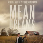 Mean Dreams – Soundtrack, Tráiler