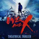 We Are X (Documental) – Soundtrack, Tráiler