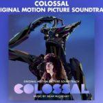 Ella es un Monstruo (Colossal) – Soundtrack, Tráiler