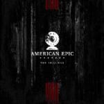 American Epic (Miniserie Documental) – Soundtrack, Tráiler