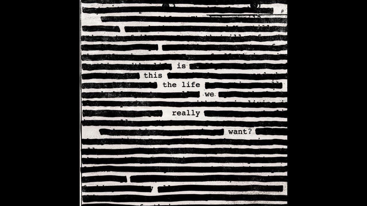 Is This the Life We Really Want? (Roger Waters) – Álbum
