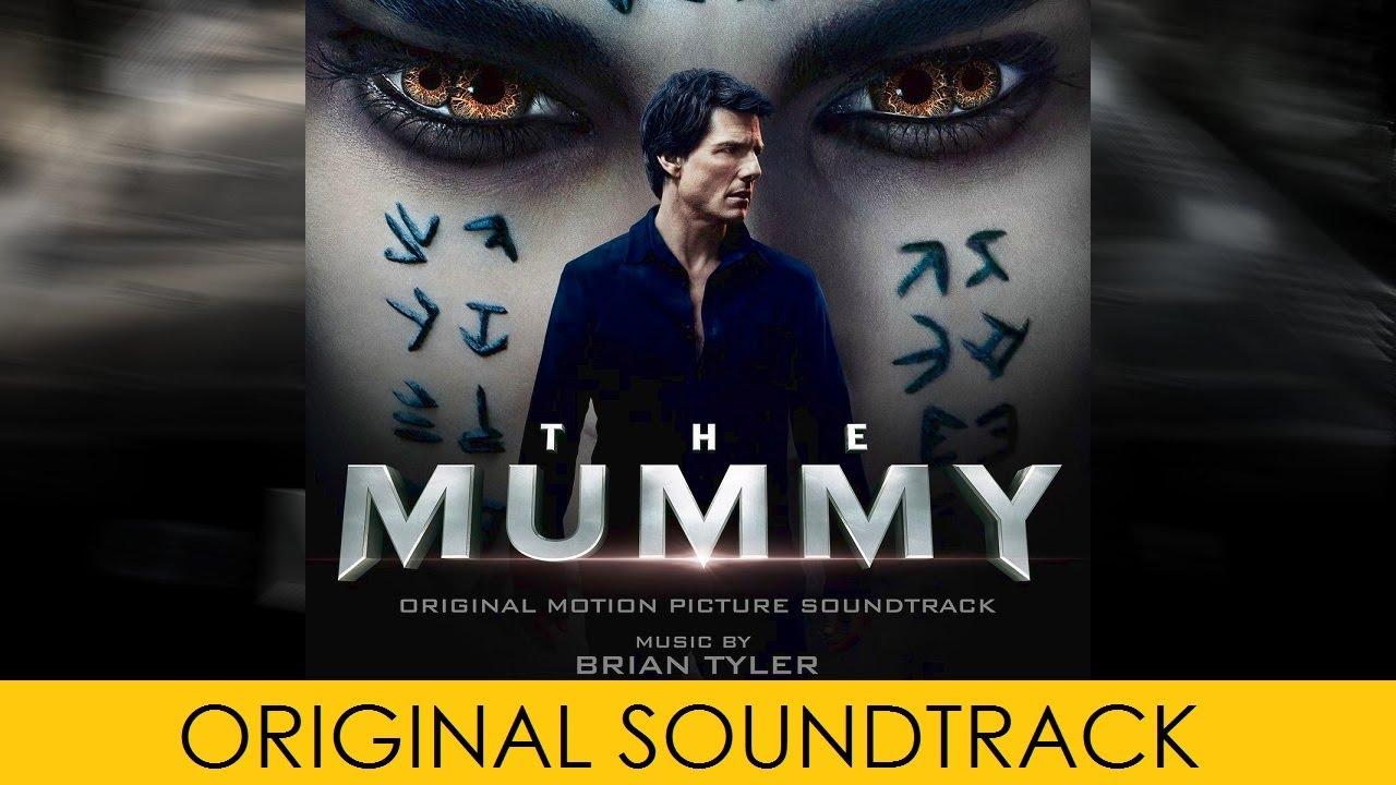 La Momia (The Mummy), Filme del 2017 – Soundtrack, Tráiler