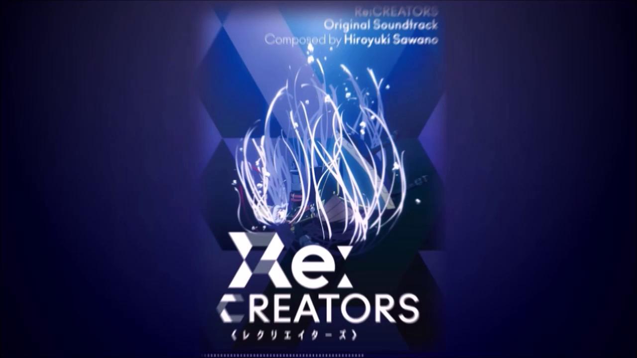 Re:Creators (Anime) – Soundtrack