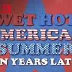 Wet Hot American Summer: Ten Years Later (Serie de TV) – Tráiler