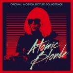 Atómica (Atomic Blonde) – Soundtrack, Tráiler