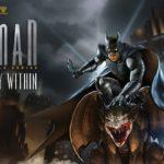 Batman: The Telltale Series (PC, PS4, XB1, Mac, iOS, Android) – Tráiler