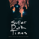 Super Dark Times – Soundtrack, Tráiler