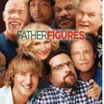 ¿Quién @#*%$ es Papá? (Father Figures) – Soundtrack, Tráiler