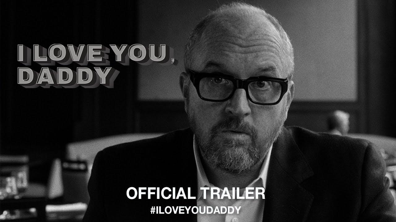 I Love You, Daddy – Tráiler