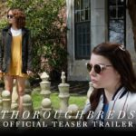 Thoroughbreds – Soundtrack, Tráiler