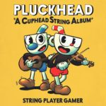 "Pluckhead: ""A Cuphead String Album"" (String Player Gamer) – Álbum"