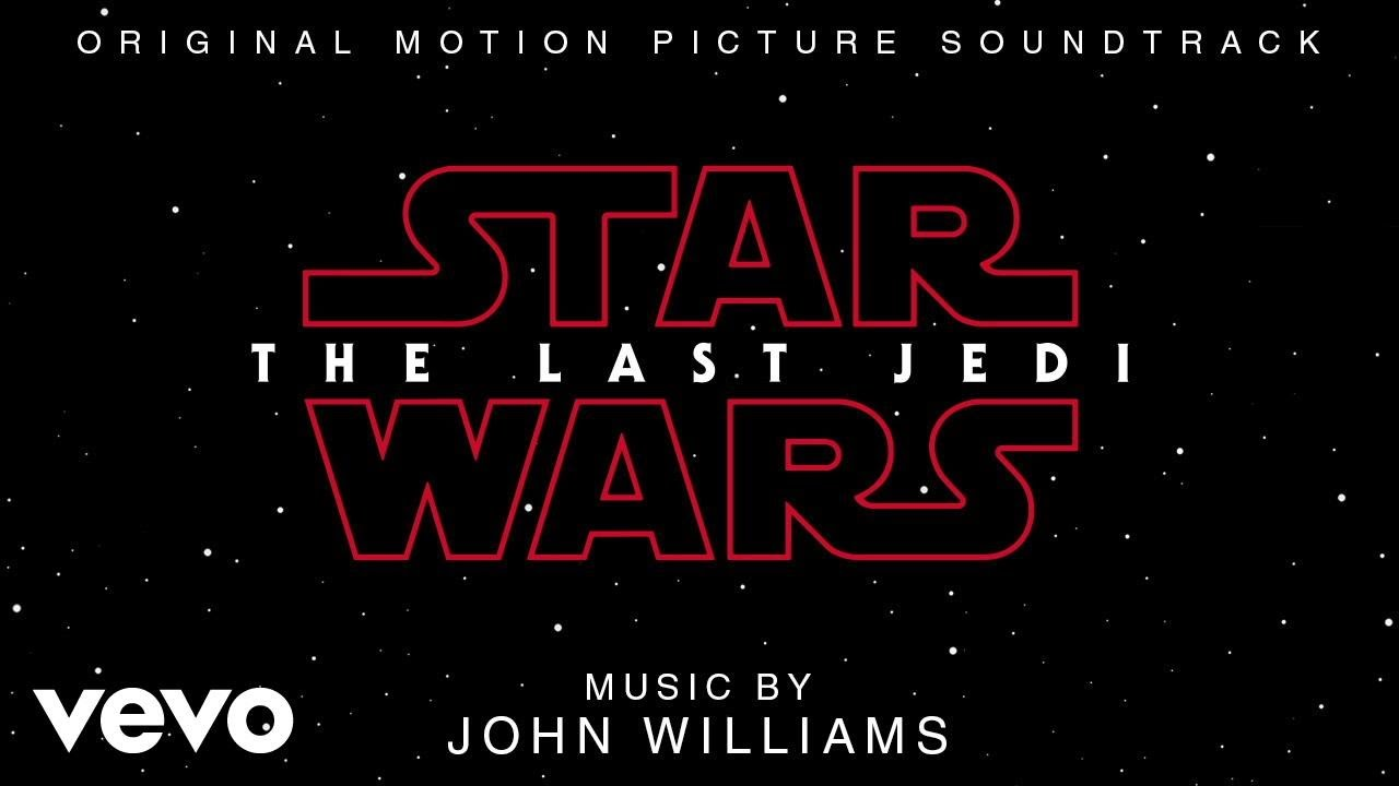 Star Wars: Los Últimos Jedi (Star Wars: Episode VIII – The Last Jedi) – Soundtrack, Tráiler