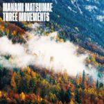 Three Movements (Manami Matsumae) – Álbum