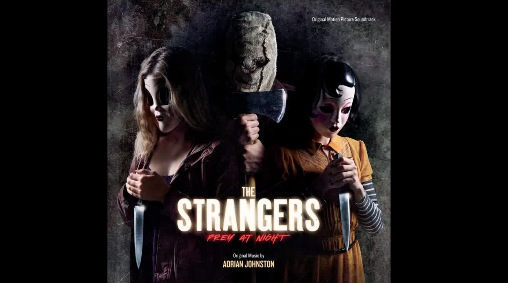 Los Extraños: Cacería Nocturna (The Strangers: Prey at Night) – Soundtrack, Tráiler