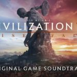 Civilization VI (PC) – Soundtrack, Tráiler