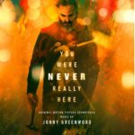 Nunca estarás a salvo (You Were Never Really Here) – Soundtrack, Tráiler
