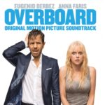 ¡Hombre al Agua! (Overboard), Filme del 2018 – Soundtrack, Tráiler