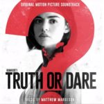 Verdad o Reto (Truth or Dare) – Soundtrack, Tráiler
