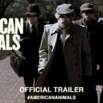 American Animals – Soundtrack, Tráiler