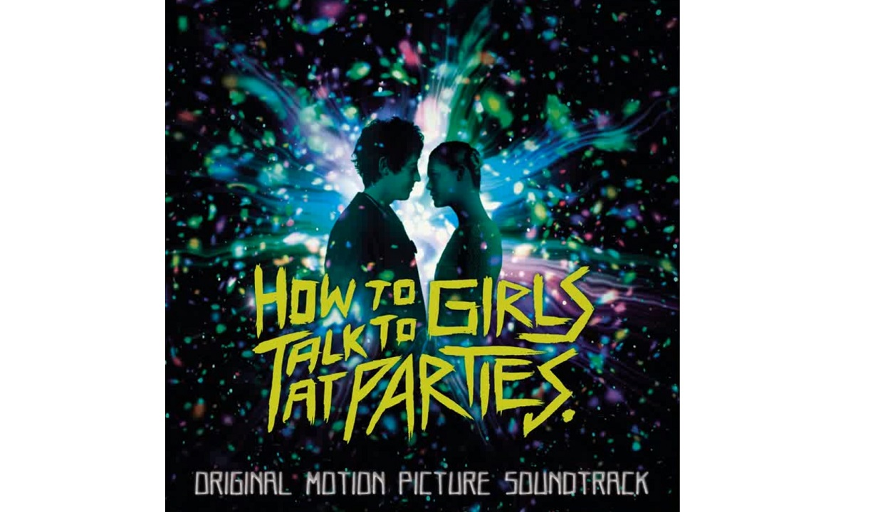 Cómo enamorar a una chica punk (How to Talk to Girls at Parties) – Soundtrack, Tráiler