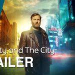 The City & The City (Serie de TV) – Soundtrack, Tráiler