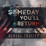 Someday You'll Return (PC, PS4, XB1) – Tráiler
