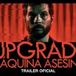 Upgrade: Máquina Asesina – Soundtrack, Tráiler