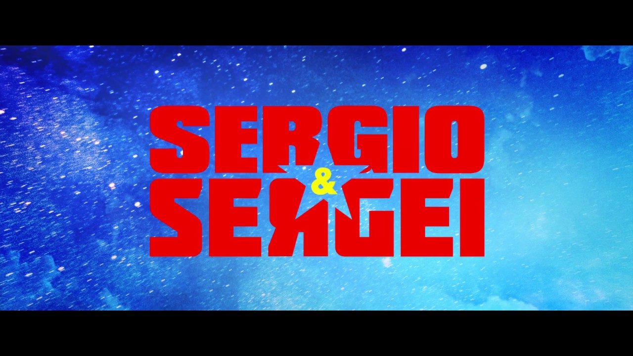 Sergio y Sergei (Sergio y Serguéi) – Tráiler