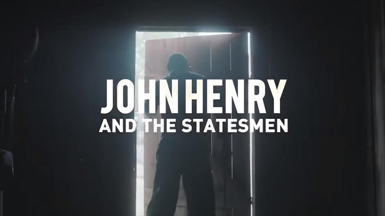 John Henry and The Statesmen – Tráiler