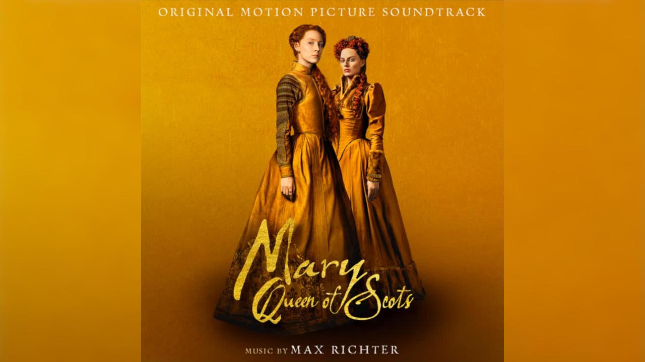 Las Dos Reinas (Mary, Queen of Scots) – Soundtrack, Tráiler