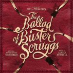 La balada de Buster Scruggs (The Ballad of Buster Scruggs) – Soundtrack, Tráiler
