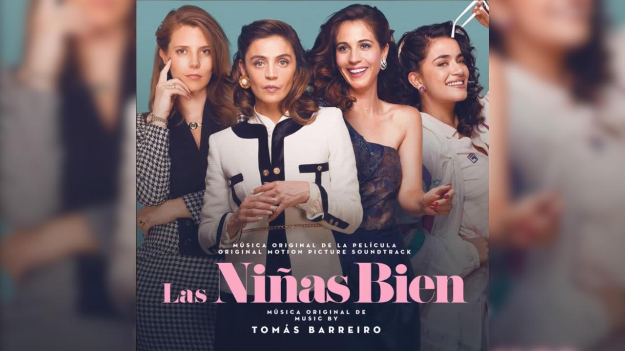 Las Niñas Bien – Soundtrack, Tráiler