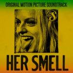 Her Smell – Soundtrack, Tráiler