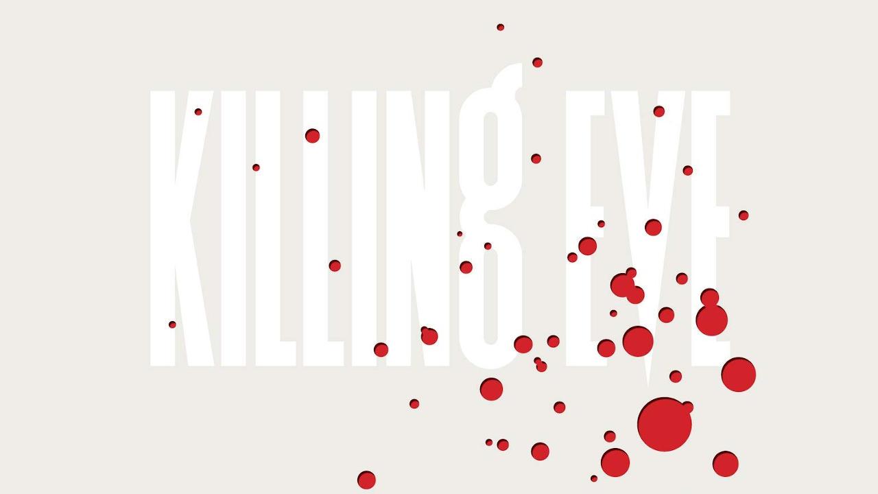 Killing Eve (Serie de TV) – Soundtrack, Tráiler