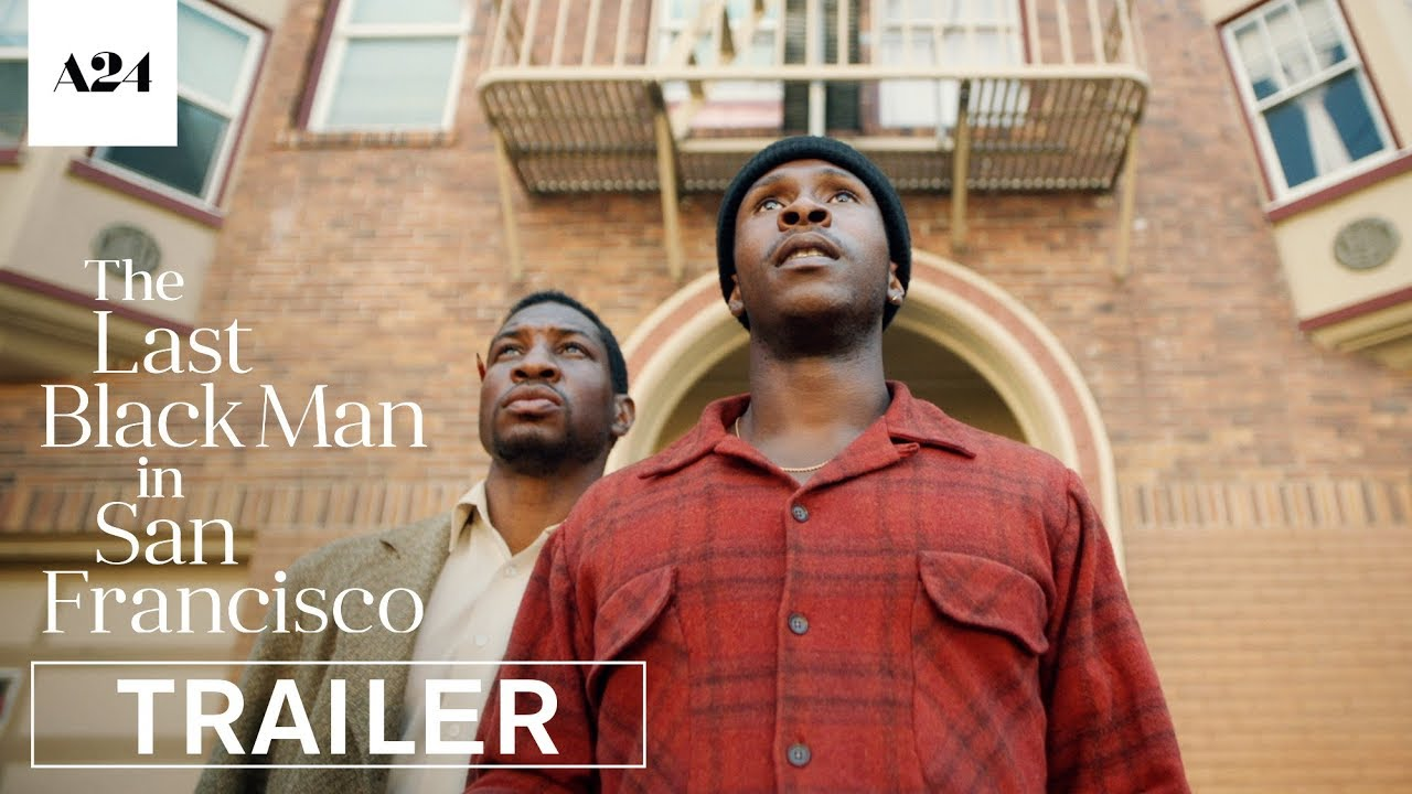 The Last Black Man in San Francisco – Soundtrack, Tráiler