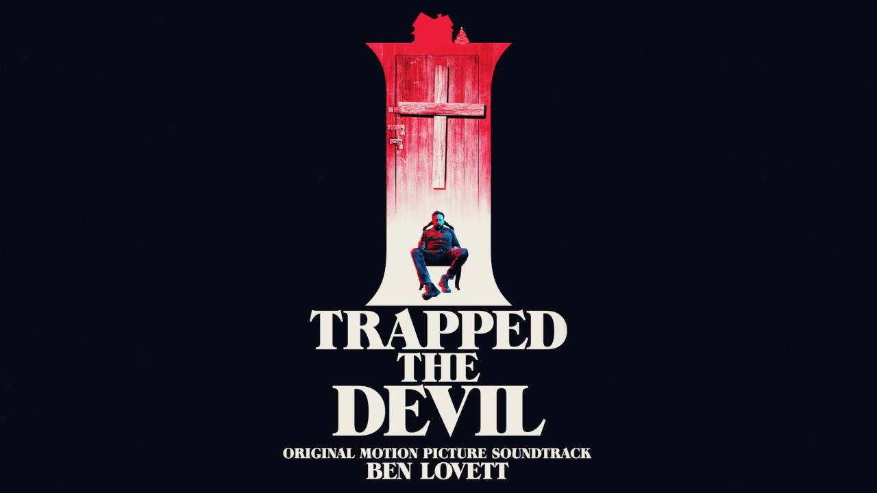 I Trapped The Devil – Soundtrack, Tráiler