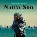Hijo Nativo (Native Son) – Soundtrack, Tráiler