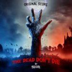 The Dead Don't Die – Soundtrack, Tráiler