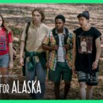 Looking for Alaska (Serie de TV) – Soundtrack, Tráiler