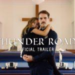 Thunder Road: Juntos en la tormenta – Tráiler