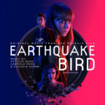 La música del terremoto (Earthquake Bird) – Soundtrack, Tráiler