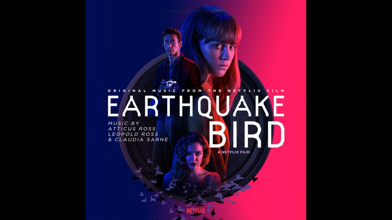 La música del terremoto (Earthquake Bird) – Soundtrack, Tráiler
